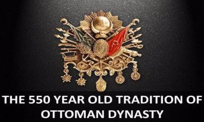 THE 550 YEAR OLD TRADITION OF OTTOMAN DYNASTY
