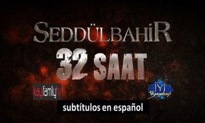 SEDDULBAHIR 32 SAAT subtítulos en español